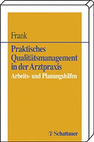 Praktisches Qualitätsmanagement in der Arztpraxis: Arbeitshilfen und Checklisten
