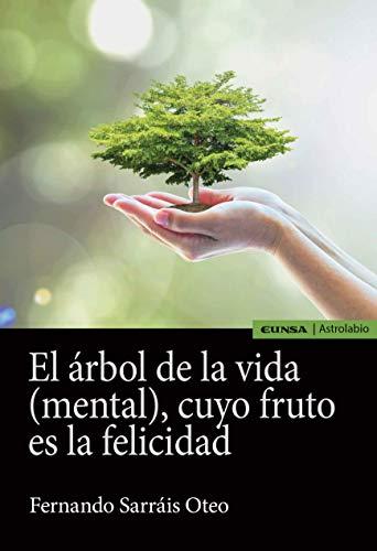 El Árbol De La Vida (Mental), Cuyo Fruto Es La Felicidad (Astrolabio Salud)