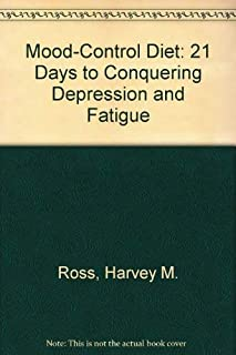 Mood-Control Diet: 21 Days to Conquering Depression and Fatigue