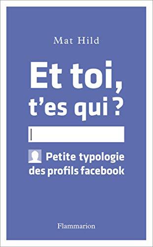 Et toi t'es qui ? : Petite typologie des profils facebook