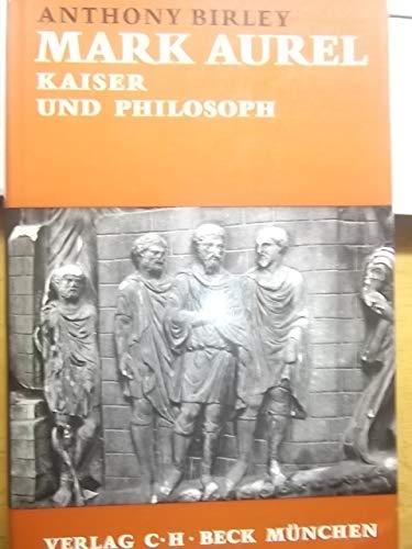 Marc Aurel. Kaiser und Philosoph.