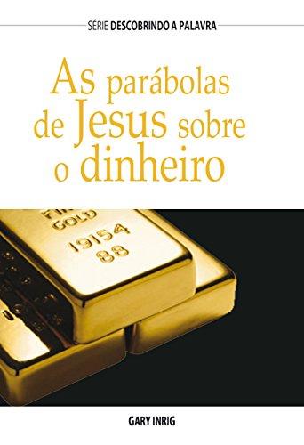 As Parábolas de Jesus Sobre Dinheiro (Série Descobrindo a Palavra)