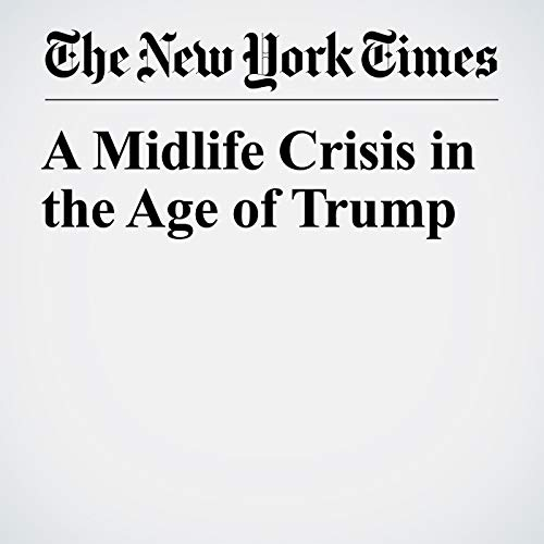 A Midlife Crisis in the Age of Trump copertina