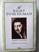The Right to be Human: Biography of Abraham Maslow