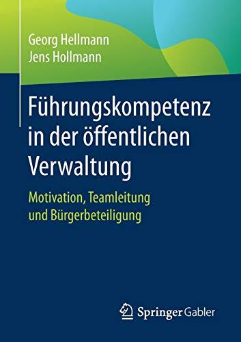 Führungskompetenz in der öffentlichen Verwaltung: Motivation, Teamleitung und Bürgerbeteiligung