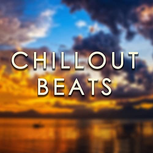 Chillout Lounge Summertime Café, Chillout Music Masters & Sahara Lounge Music Bar