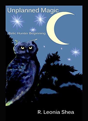 Unplanned Magic (Relic Hunter) by [R. Leonia Shea]
