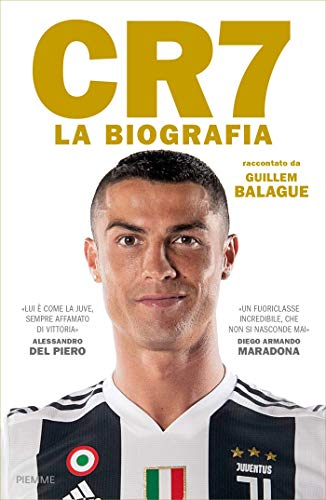 CR7. La biografia: La storia di Cristiano Ronaldo