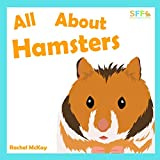 All About Hamsters: Hamster Care Book For Children