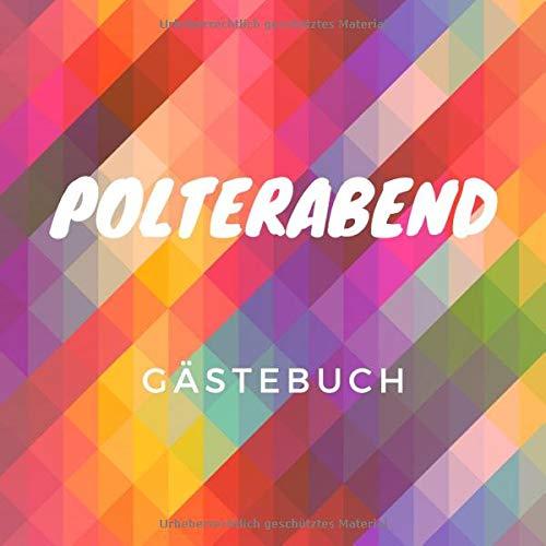 Polterabend Gästebuch: Erinnerungsbuch Zum Eintragen Von Hochzeitsgrüßen Beim Polterabend |...