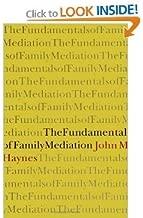The Fundamentals of Family Mediation Humanistic Psychology byHaynes