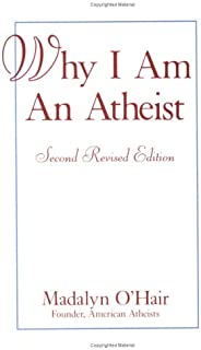 Why I Am an Atheist: Including a History of Materialism