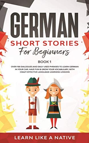 German Short Stories for Beginners Book 1 Over 100 Dialogues and Daily Used Phrases to Learn product image
