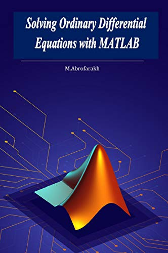 Solving Ordinary Differential Equations with MATLAB: Learning MATLAB in 2 hours (English Edition)