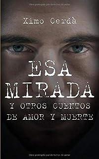 Esa mirada y otros cuentos de amor y muerte (Spanish Edition)