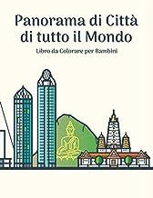 Panorama di Città di tutto il Mondo Libro da Colorare per Bambini (Italian Edition)