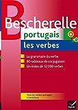 Bescherelle Portugais : les verbes: Ouvrage de référence sur la conjugaison portugaise