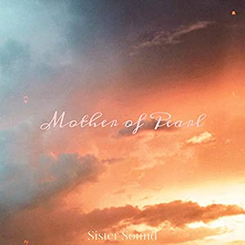 Mother of Pearl (Lisa Love)