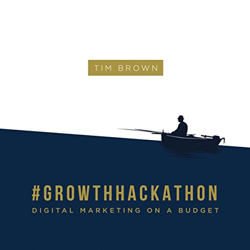 #Growthhackathon: Digital Marketing on a Budget audiobook cover art