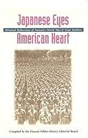 Japanese Eyes American Hearts: Personal Reflections of Hawaii's World War II Nisei Soldiers