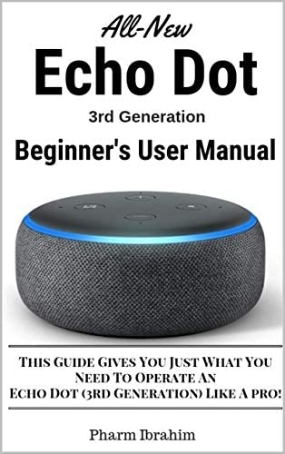 All New Echo Dot 3rd Generation Beginner s User Manual This Guide Gives You Just What You Need product image