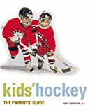 Kids' Hockey: The Parents Guide