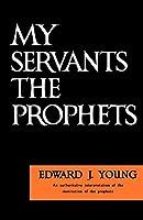 My Servant the Prophets