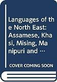 Languages of the North East: Assamese, Khasi, Mising, Manipuri and Rabha
