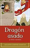 Dragón asado y otros cuentos