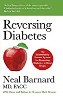 Reversing Diabetes: The Scientifically Proven System for Reversing Diabetes without Drugs