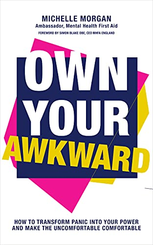 Own Your Awkward: How to Transform Panic Into Your Power and Make the Uncomfortable Comfortable (English Edition)
