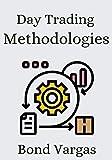 Day Trading Methodologies (English Edition)