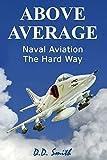 Above Average: Naval Aviation the Hard Way