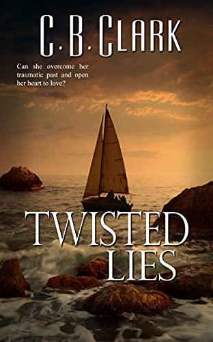 Twisted Lies by [C. B. Clark]