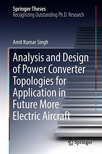 Analysis and Design of Power Converter Topologies for Application in Future More Electric Aircraft (Springer Theses)