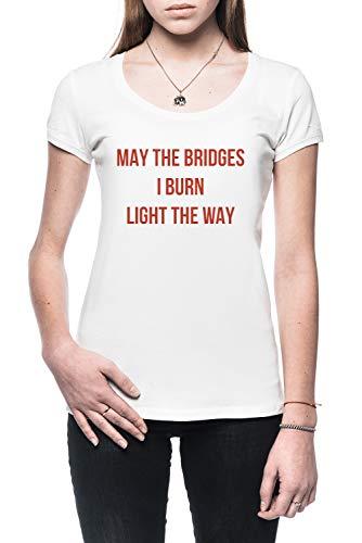 May The Bridges I Burn Light The Way Damen T-Shirt Weiß Größe S - Women's T-Shirt White