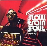 Illegal Cargo by SLOW TRAIN SOUL (2004-04-06)