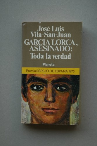 GARCIA LORCA, ASESINADO: TODA LA VIDA