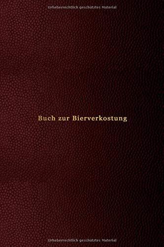 Buch zur Bierverkostung: Notizbuch zum Trinken, Aufzeichnen, Bewerten und Verkosten von Handwerk und normalem Bier   Verfolgen Sie Ihre Favoriten
