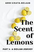 The Scent of Lemons, Part One: A Sicilian Journey