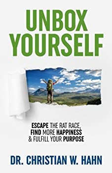 Unbox Yourself  Escape the Rat Race Find More Happiness and Fulfill Your Purpose