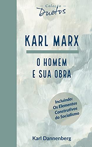 Karl Marx: O Homem e sua Obra (Coleção Duetos) (Portuguese Edition)