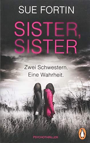 Sister, Sister - Zwei Schwestern. Eine Wahrheit.: Psychothriller