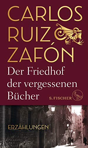 Der Friedhof der vergessenen Bücher: Erzählungen