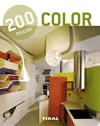 200 trucos en decoración. Color