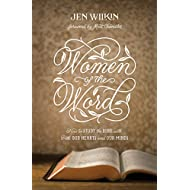 Women of the Word (Foreword by Matt Chandler): How to Study the Bible with Both Our Hearts and Our Minds