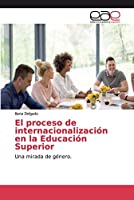 El proceso de internacionalización en la Educación Superior