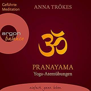 Pranayama     Yoga-Atemübungen              Autor:                                                                                                                                 Anna Trökes                               Sprecher:                                                                                                                                 Anna Trökes,                                                                                        Gabi Gerlach                      Spieldauer: 58 Min.     18 Bewertungen     Gesamt 4,4