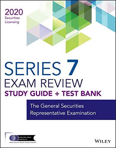 Wiley Series 7 Securities Licensing Exam Review 2020 + Test Bank: The General Securities Representative Examination (Wiley Securities Licensing)