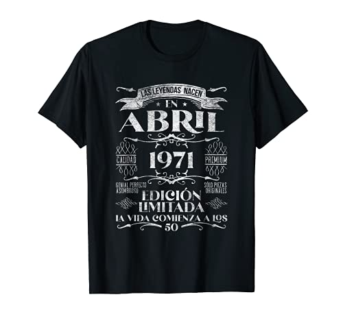 Las Leyendas nacen en Abril de 1971 - 50 años Cumpleaños Camiseta